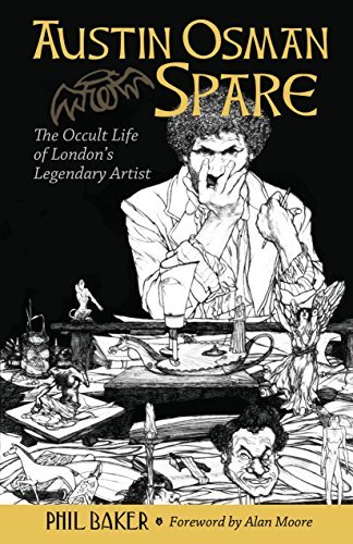AUSTIM OSMAN SPARE: The Occult Life Of Londons Legendary Artist