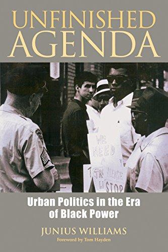 Unfinished Agenda: Urban Politics in the Era of Black Power: Williams, Junius