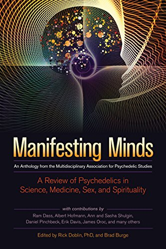 Manifesting Minds: A Review of Psychedelics in Science, Medicine, Sex, and Spirituality: Brad Burge...