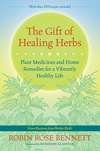 9781583947623: The Gift of Healing Herbs: Plant Medicines and Home Remedies for a Vibrantly Healthy Life