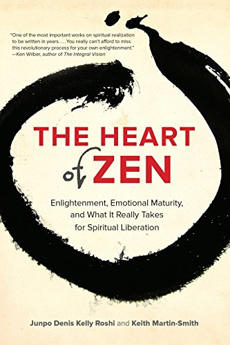 The Heart of Zen: Enlightenment, Emotional Maturity, and What It Really Takes for Spiritual ...