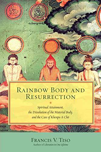 9781583947951: Rainbow Body and Resurrection: Spiritual Attainment, the Dissolution of the Material Body, and the Case of Khenpo A Chö