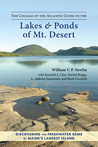 The College of the Atlantic Guide to the Lakes & Ponds of Mt. Desert: Newlin, William V. P.