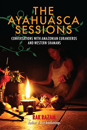 9781583948019: The Ayahuasca Sessions: Conversations with Amazonian Curanderos and Western Shamans