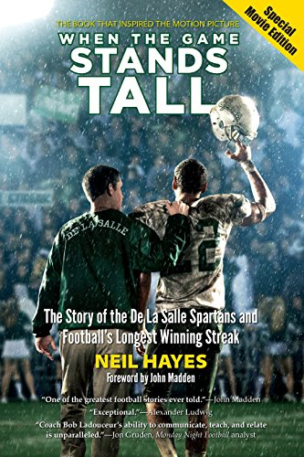 When the Game Stands Tall: The Story of the De La Salle Spartans and Football's Longest ...