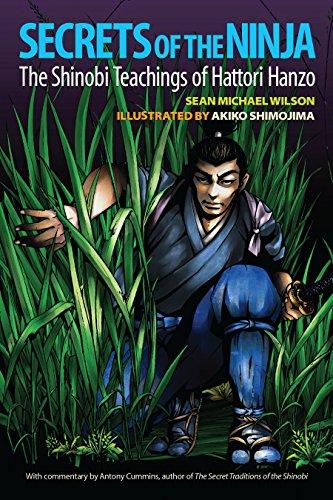 Secrets of the Ninja: The Shinobi Teachings of Hattori Hanzo: Cummins, Antony, Wilson, Sean Michael