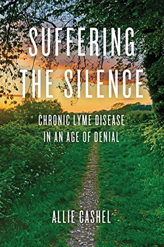 9781583949245: Suffering the Silence: Chronic Lyme Disease in an Age of Denial