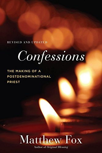 Confessions, Revised and Updated: The Making of a Postdenominational Priest: Fox, Matthew