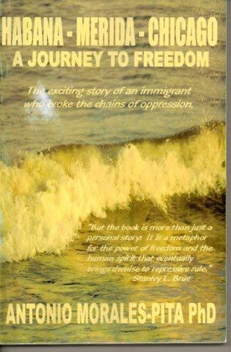 9781583966792: Havana-Merida-Chicago (A journey to freedom)