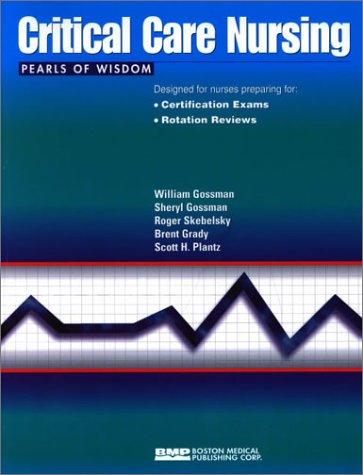 Critical Care Nursing Pearls of Wisdom: William Gossman