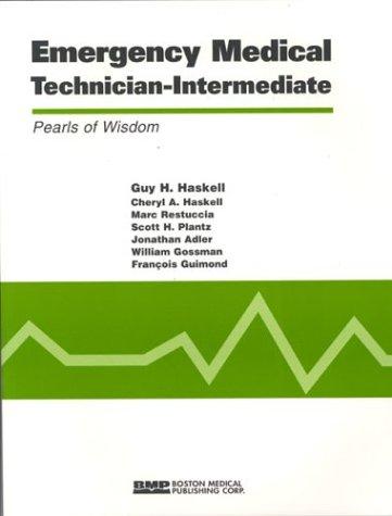 Emergency Medical Technician-Intermediate: Pearls of Wisdom (Pearls: Cheryl A. Haskell;