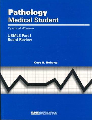 9781584090182: Pathology Medical Student USMLE Part I: Pearls Of Wisdom (Pearls of Wisdom (Boston Medical Publishing))