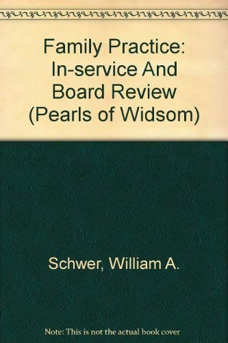 9781584090557: Family Practice: In-service And Board Review (Pearls of Widsom)