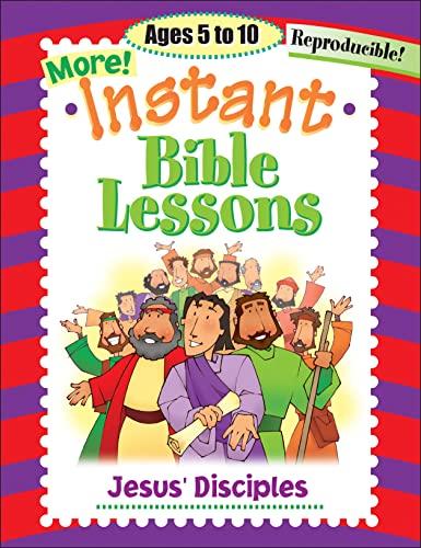 9781584110170: More Instant Bible Lessons -- Jesus' Disciples