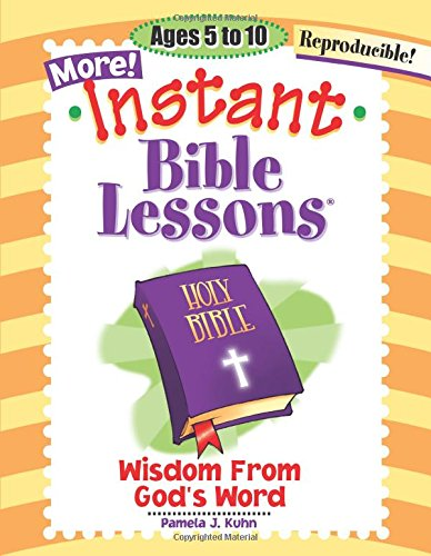 9781584110187: More Instant Bible Lessons: Wisdom from God's Word