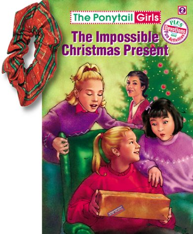The Impossible Christmas Present (free scrunchie) (1584110309) by Bonnie Compton Hanson