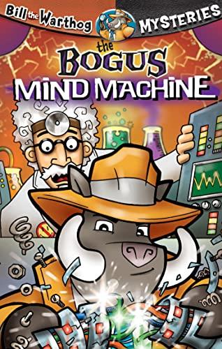 9781584110804: The Bogus Mind Machine (Bill the Warthog Mysteries)