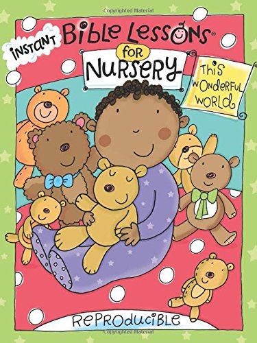 9781584111221: Instant Bible Lessons for Nursery: This Wonderful World