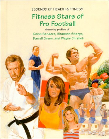 9781584150145: Fitness Stars of Pro Football: Featuring Profiles of Deion Sanders, Shannon Sharpe, Darrell Green, and Wayne Chrebet (Legends of Health & Fitness Series)