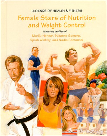 Female Stars of Nutrition and Weight Control:Featuring Profiles of Marilu Henner, Suzanne Somers, ...
