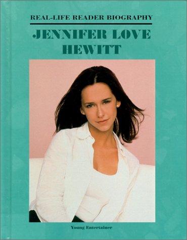 Jennifer Love Hewitt (Real-Life Reader Biography): Vesta-Nadine Severs
