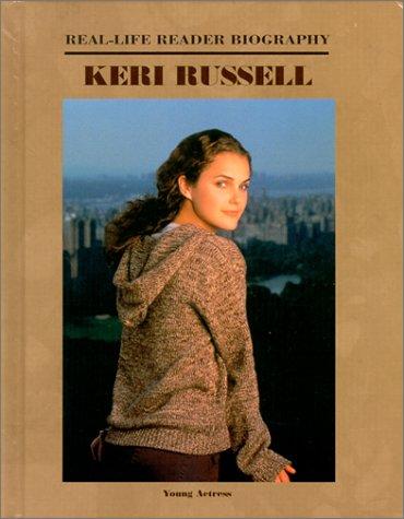 9781584150336: Keri Russell (Real-Life Reader Biography)
