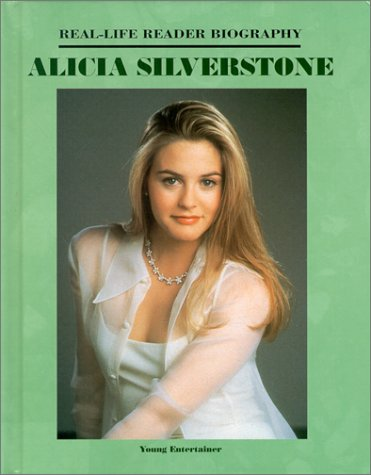 Alicia Silverstone (Real-Life Reader Biography): Powell, Rose Mary