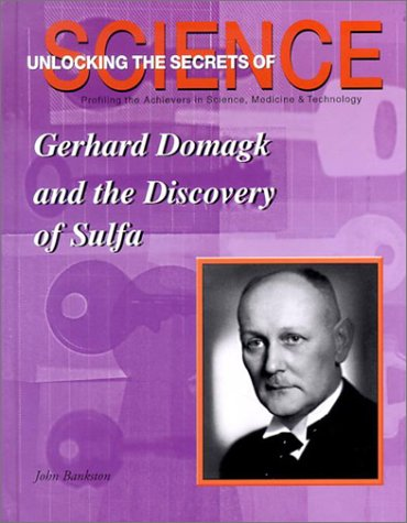 9781584151159: Gerhard Domagk and the Discovery of Sulfa (Unlocking the Secrets of Science)