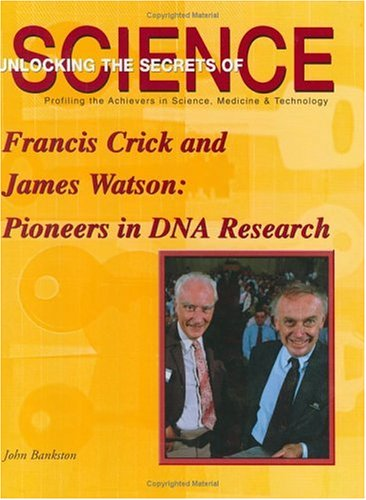 9781584151227: Francis Crick and James Watson: Pioneers in DNA Research (Unlocking the Secrets of Science)