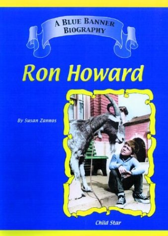 9781584151852: Ron Howard (Blue Banner Biographies)