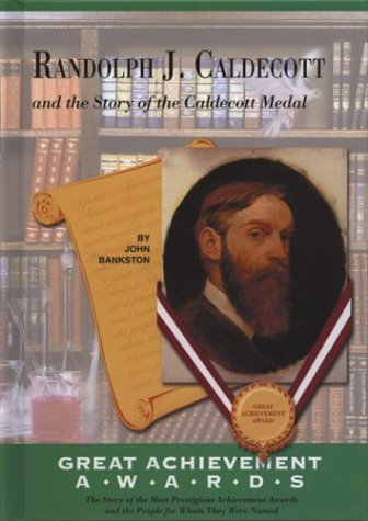 9781584152002: Randolph J. Caldecott and the Story of the Caldecott Medal (Great Achievement Awards)