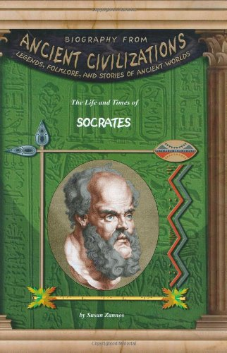 9781584152828: The Life and Times of Socrates (Biography From Ancient Civilizations)