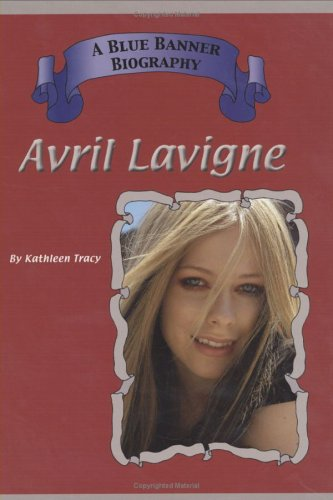 9781584153146: Avril LaVigne (Blue Banner Biographies)