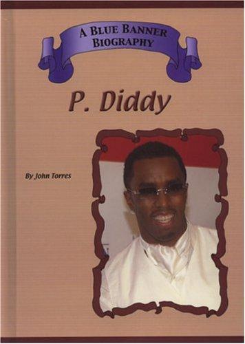 P. Diddy (Blue Banner Biography): Torres, John Albert