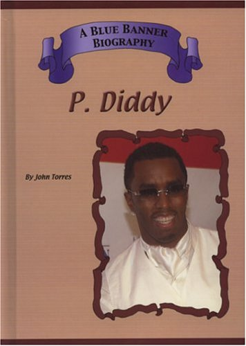 9781584153153: P. Diddy (Blue Banner Biographies)