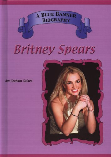 9781584153290: Britney Spears (Blue Banner Biographies)