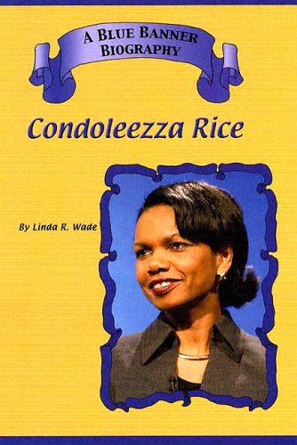 Condoleezza Rice (Blue Banner Biographies): Linda R. Wade