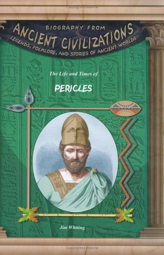 9781584153399: The Life & Times of Pericles (Biography from Ancient Civilizations) (Biography from Ancient Civilizations: Legends, Folklore, and Stories of Ancient Worlds)