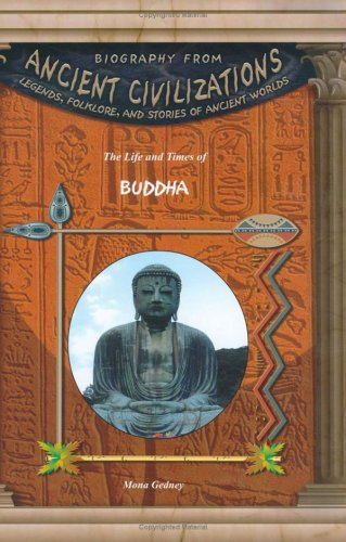 9781584153429: The Life & Times of Buddha (Biography from Ancient Civilizations) (Biography from Ancient Civilizations: Legends, Folklore, and Stories of Ancient Worlds)