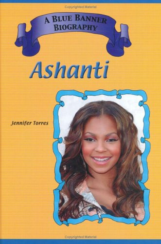 9781584153788: Ashanti (Blue Banner Biographies)