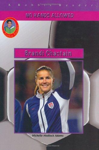 9781584153900: Brandi Chastain (No Hands Allowed)