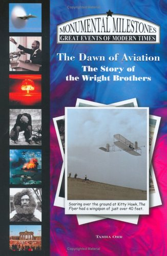 The Dawn of Aviation: The Story of the Wright Brothers (Monumental Milestones) (Monumental ...