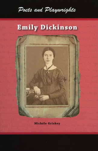 Emily Dickinson -- (Poets & Playwrights Series): Michele Griskey