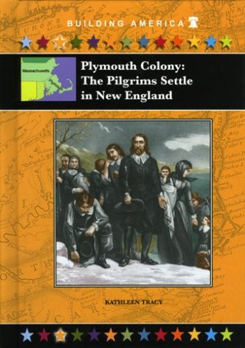 9781584154594: Plymouth Colony: The Pilgrims Settle in New England (Building America)