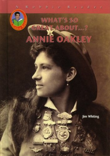 9781584154778: Annie Oakley (Robbie Readers) (What's So Great About?)