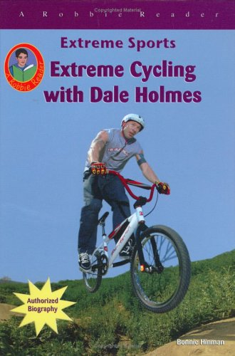 Extreme Cycling with Dale Holmes (Extreme Sports (Mitchell Lane)): Hinman, Bonnie
