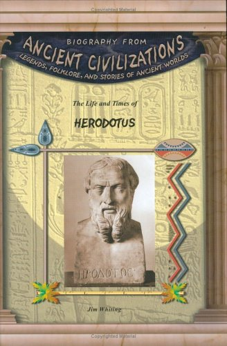 9781584155096: Herodotus (Biography from Ancient Civilizations) (Biography from Ancient Civilizations: Legends, Folklore, and Stories of Ancient Worlds)