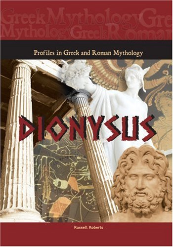 Dionysus (Profiles in Greek Roman Mythology)