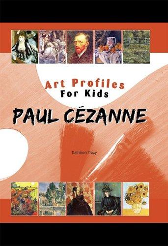 Paul Cezanne (Art Profiles for Kids): Kathleen Tracy