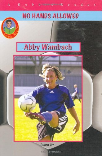 Abby Wambach (Robbie Readers) (No Hands Allowed): Tamra Orr